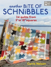 "Another Bite of Schnibbles : 24 Quilts from 5"" or 10"" Squares, EPUB eBook"