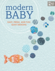 Modern Baby : Easy, Fresh, and Fun Quilt Designs, EPUB eBook
