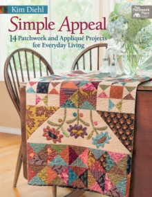Simple Appeal : 14 Patchwork and Applique Projects for Everyday Living, EPUB eBook