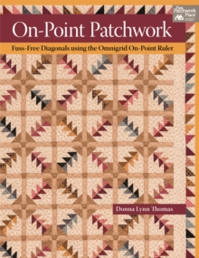 On-point Patchwork : Fuss-free Diagonals Using the Omnigrid On-point Ruler, Paperback Book