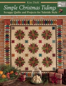 Simple Christmas Tidings : Scrappy Quilts and Projects for Yuletide Style, Paperback Book