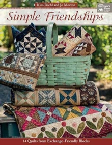 Simple Friendships : 14 Quilts from Exchange-Friendly Blocks, Paperback Book