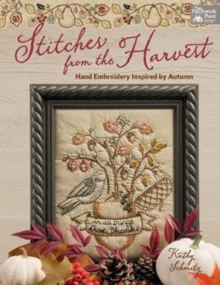 Stitches from the Harvest : Hand Embroidery Inspired by Autumn, Paperback Book