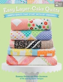 "Easy Layer-Cake Quilts : Simple Quilts That Start with 10"" Squares, Paperback Book"