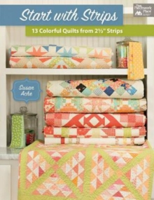 "Start with Strips : 13 Colorful Quilts from 2-1/2"" Strips, Paperback Book"