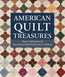 American Quilt Treasures : Historic Quilts from the International Quilt Study Center and Museum, Hardback Book