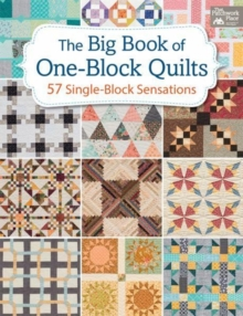 The Big Book of One-Block Quilts : 57 Single-Block Sensations, Paperback / softback Book