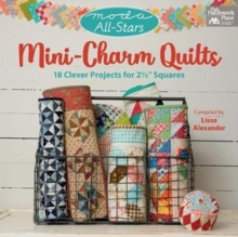 "Moda All-Stars - Mini-Charm Quilts : 18 Clever Projects for 2-1/2"" Squares, Paperback Book"