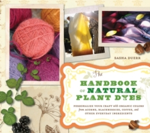 The Handbook of Natural Plant Dyes, Paperback / softback Book