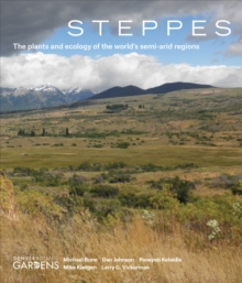 Steppes : The Plants and Ecology of the World's Semi-Arid Regions, Hardback Book