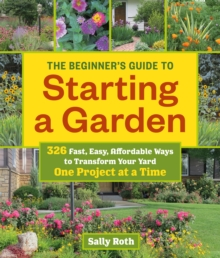Beginners Guide to Building a Garden: One Project at a Time, Paperback / softback Book