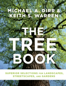 Tree Book: Superior Selections for Landscapes, Streetscapes and Gardens, Hardback Book