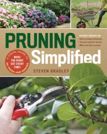 Pruning Simplified: A Step-by-Step Guide to 50 Popular Trees and Shrubs, Paperback / softback Book