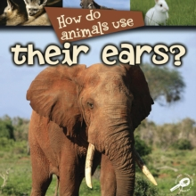 How Do Animals Use... Their Ears?, PDF eBook
