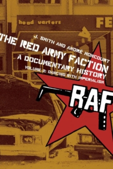 The Red Army Faction, A Documentary History : Volume 2: Dancing with Imperialism, Paperback Book