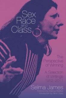Sex, Race And Class - The Perspective Of Winning : A Selection of Writings 1952-2011, Paperback / softback Book