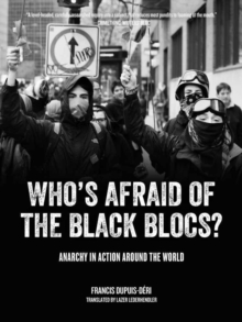 Who's Afraid of the Black Blocs? : Anarchy in Action Around the World, Paperback Book
