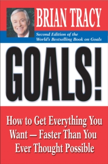 Goals! : How to Get Everything You Want -- Faster Than You Ever Thought Possible, PDF eBook