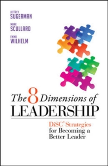 The 8 Dimensions of Leadership: DiSC Strategies for Becoming a Better Leader : DiSC Strategies for Becoming a Better Leader, Paperback Book