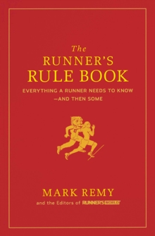 The Runner's Rule Book : Everything a Runner Needs to Know - And Then Some, Hardback Book