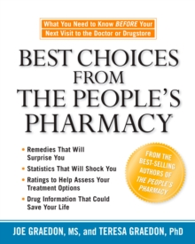 Best Choices from the People's Pharmacy : What You Need to Know Before Your Next Visit to the Doctor or Drugstore, EPUB eBook