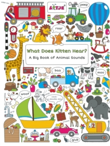 What Does Kitten Hear? : A Big Book of Animal Sounds, Hardback Book