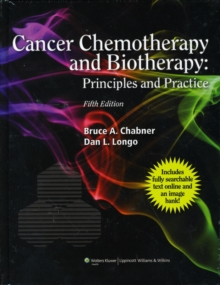 Cancer Chemotherapy and Biotherapy : Principles and Practice, Hardback Book