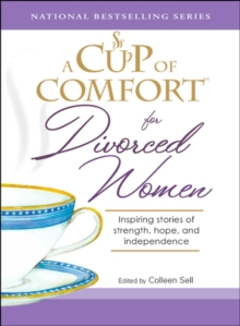 A Cup of Comfort for Divorced Women : Inspiring Stories of Strength, Hope, and Independence, EPUB eBook