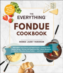 The Everything Fondue Cookbook : 300 Creative Ideas for Any Occasion, EPUB eBook