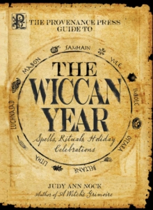 The Provenance Press Guide to the Wiccan Year : A Year Round Guide to Spells, Rituals, and Holiday Celebrations, EPUB eBook