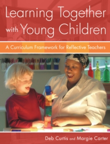 Learning Together with Young Children : A Curriculum Framework for Reflective Teachers, EPUB eBook