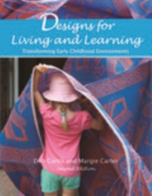 Designs for Living and Learning, Second Edition : Transforming Early Childhood Environments, EPUB eBook