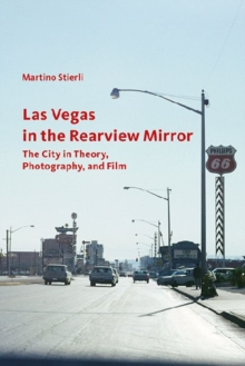 Las Vegas in the Rearview Mirror - The City in Thepru, Photography and Film, Paperback Book