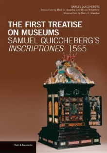 The First Treatise on Museums - Samuel Quiccheberg's Inscriptiones, 1565, Paperback / softback Book
