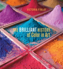 The Brilliant History of Color in Art, Hardback Book