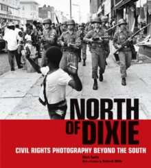 North of Dixie - Civil Rights Photography Beyond the South, Hardback Book