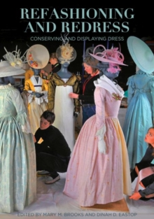 Refashioning and Redressing - Conserving and Displaying Dress, Paperback Book