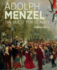 Adolf Menzel - A Quest for Reality, Hardback Book