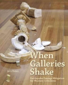 When Galleries Shake - Earthquake Damage Mitigation for Museum Collections, Paperback Book