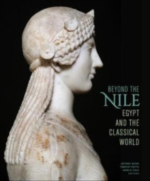 Beyond the Nile - Egypt and the Classical World, Hardback Book