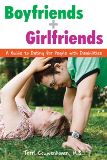 Boyfriends & Girlfriends : A Guide to Dating for People with Disabilities, Paperback Book