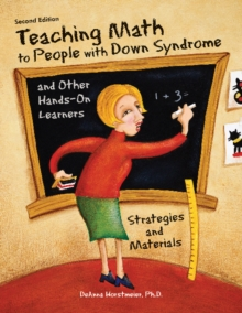 Teaching Math to People with Down Syndrome & Other Hands-On Learners : Strategies & Materials, Paperback Book