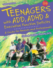 Teenagers with ADD, ADHD and Executive Function Deficits : A Guide for Parents & Professionals, Paperback / softback Book
