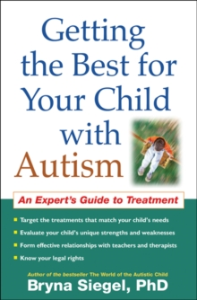 Getting the Best for Your Child with Autism : An Expert's Guide to Treatment, PDF eBook
