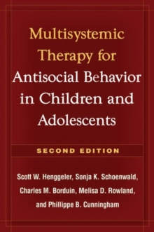 Multisystemic Therapy for Antisocial Behavior in Children and Adolescents, Second Edition : Multisystemic Treatment, Hardback Book