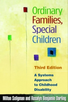 Ordinary Families, Special Children, Third Edition : A Systems Approach to Childhood Disability, Paperback / softback Book