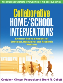 Collaborative Home/School Interventions : Evidence-Based Solutions for Emotional, Behavioral, and Academic Problems, PDF eBook