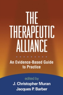 The Therapeutic Alliance : An Evidence-Based Guide to Practice, Hardback Book