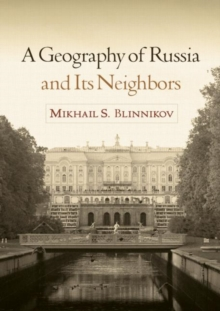 A Geography of Russia and Its Neighbors, Paperback Book