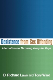 Desistance from Sex Offending : Alternatives to Throwing Away the Keys, Hardback Book